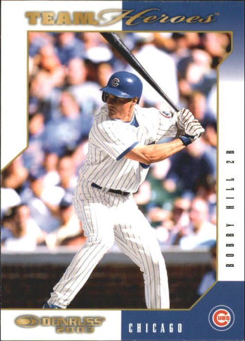 2003 Donruss Team Heroes #110 Bobby Hill