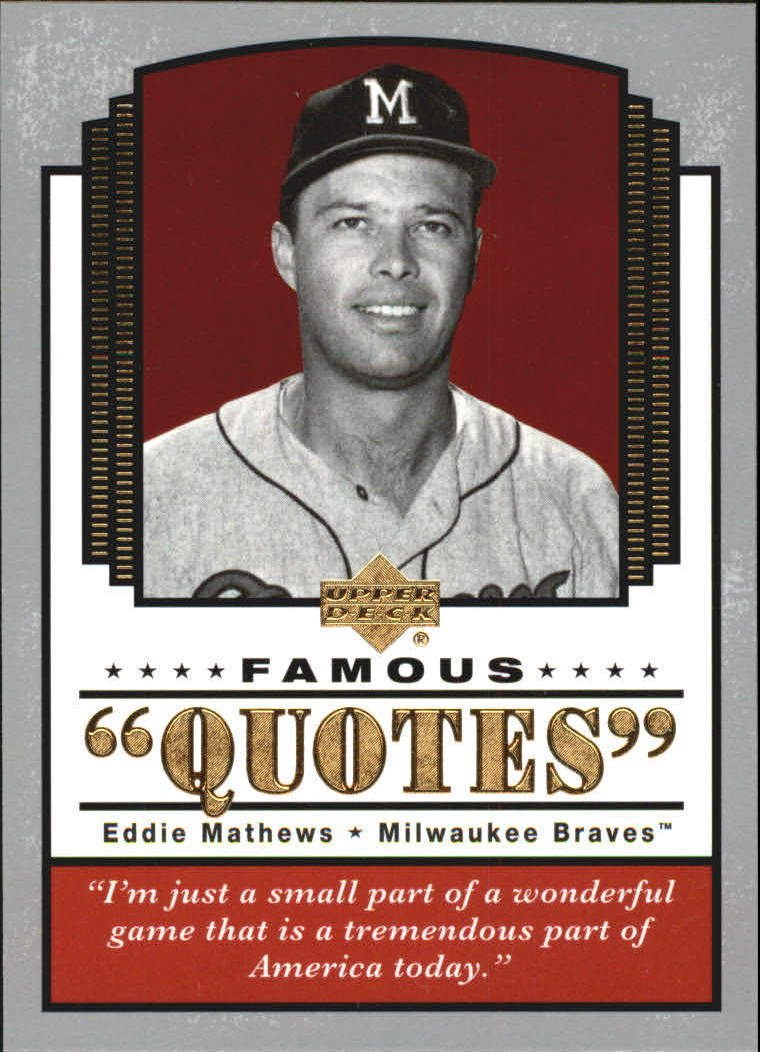 2004 Upper Deck Famous Quotes #8 Eddie Mathews front image