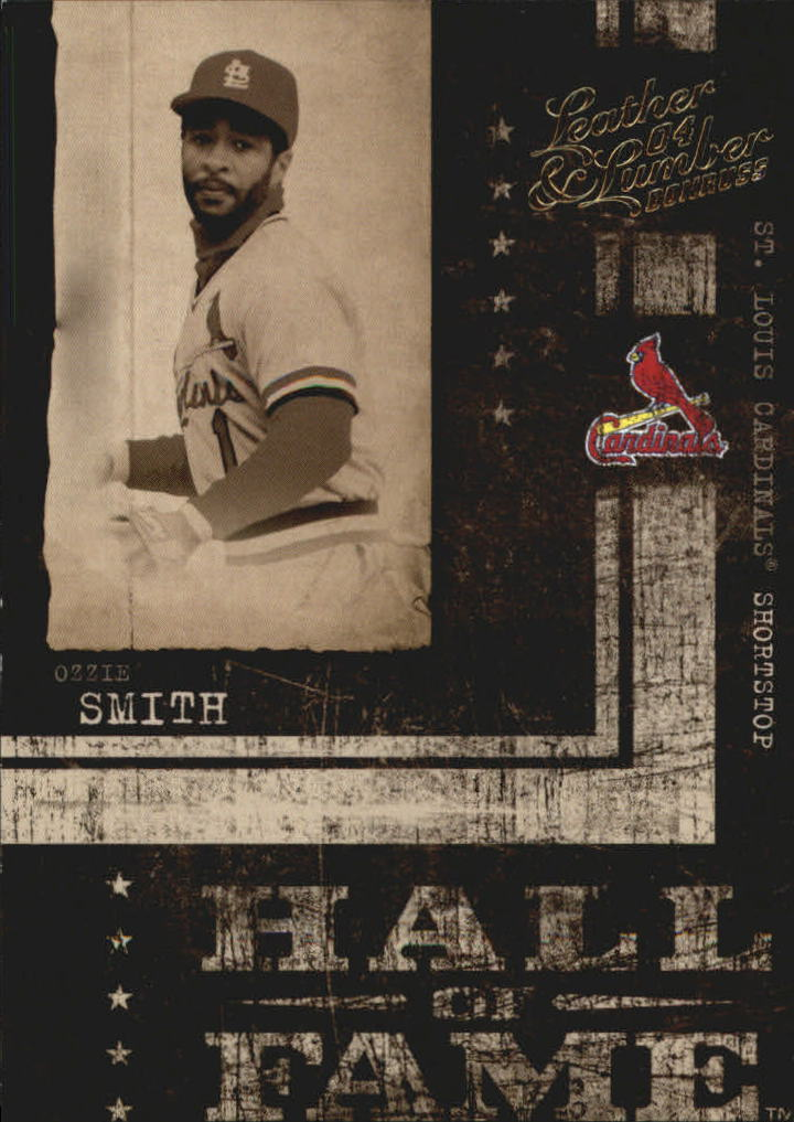2004 Leather and Lumber Hall of Fame #7 Ozzie Smith/2002