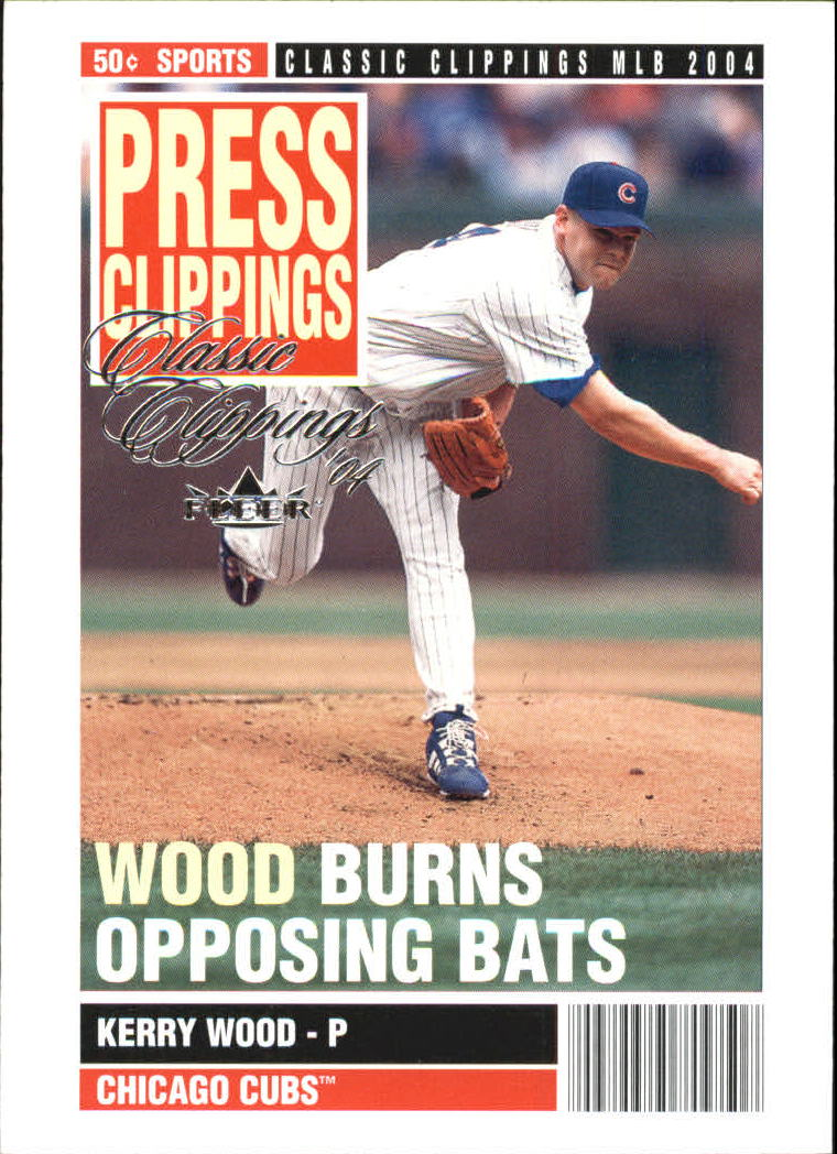 2004 Classic Clippings Press Clippings #9 Kerry Wood