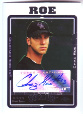 2005 Topps Chrome Update #237 Chaz Roe FY AU A RC