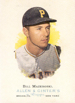 2006 Topps Allen and Ginter #280 Bill Mazeroski