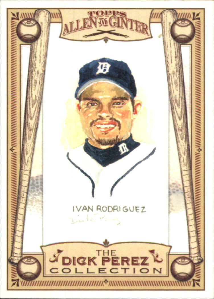 2006 Topps Allen and Ginter Dick Perez #10 Ivan Rodriguez
