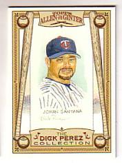 2006 Topps Allen and Ginter Dick Perez #17 Johan Santana