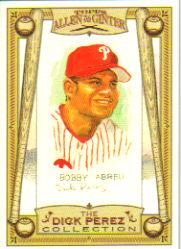 2006 Topps Allen and Ginter Dick Perez #21 Bobby Abreu