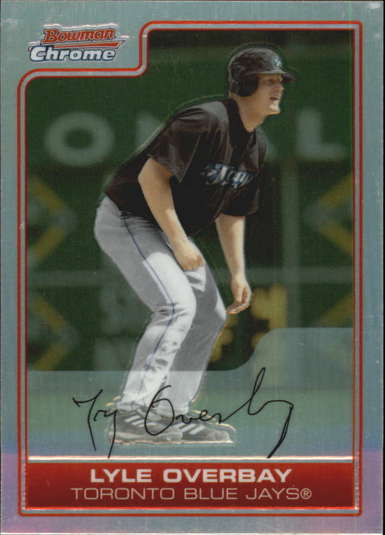 2006 Bowman Chrome Refractors #4 Lyle Overbay