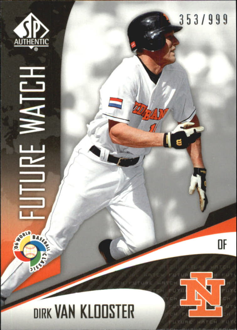 2006 SP Authentic WBC Future Watch #78 Dirk Klooster