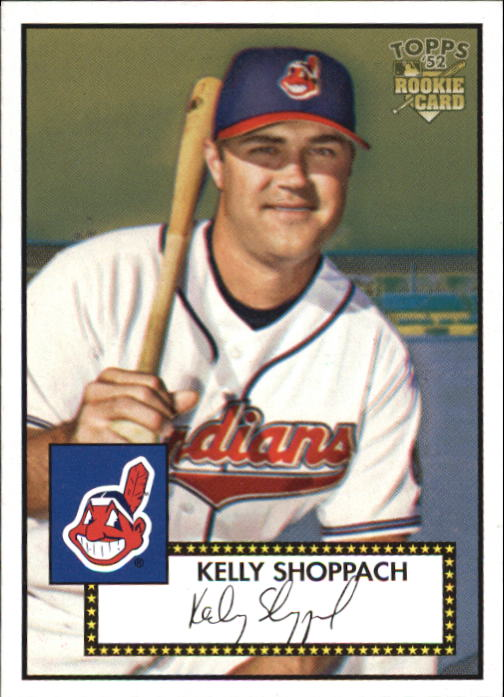 2006 Topps 52 #44 Kelly Shoppach (RC)
