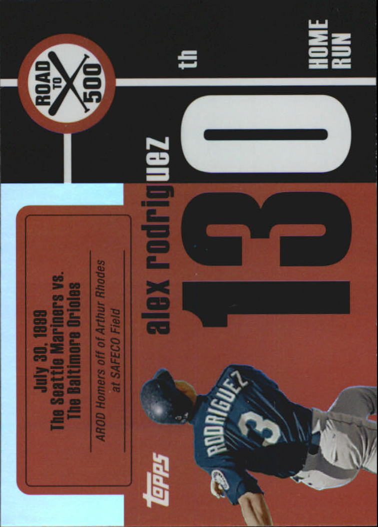 2007 Topps Alex Rodriguez Road to 500 #ARHR130 Alex Rodriguez