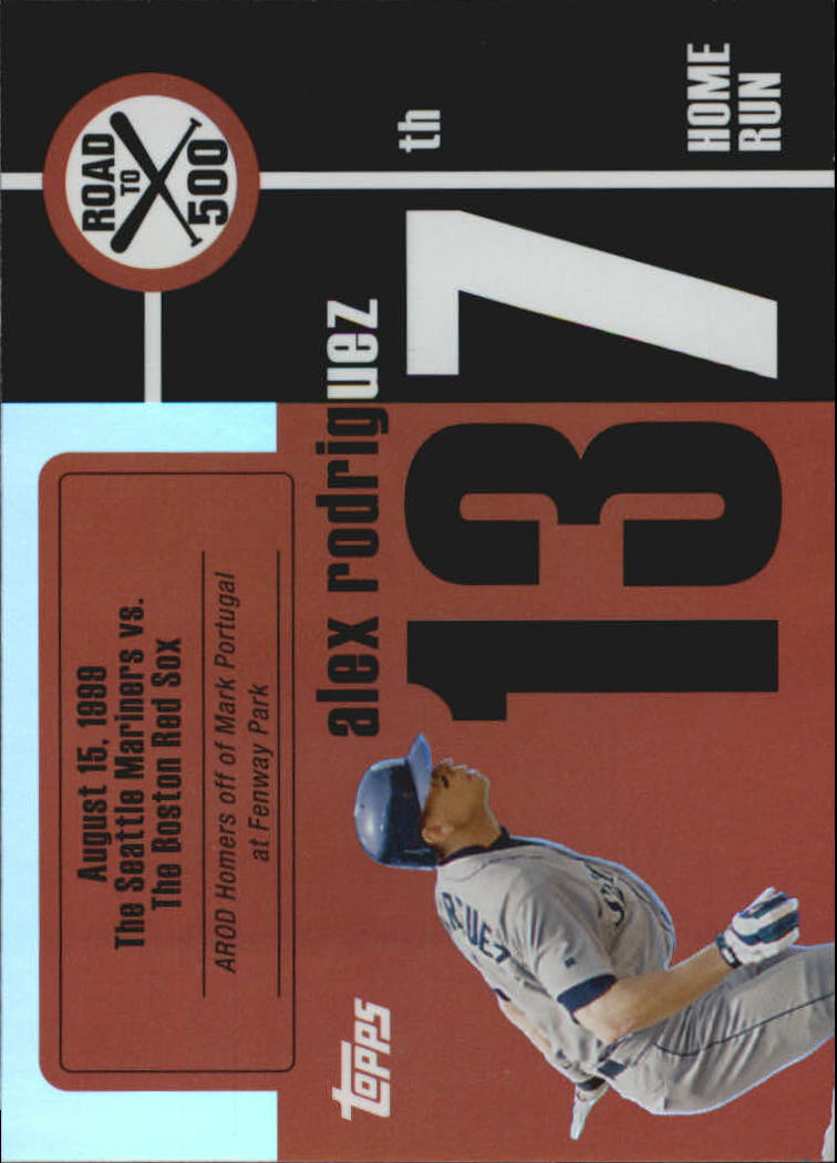 2007 Topps Alex Rodriguez Road to 500 #ARHR137 Alex Rodriguez