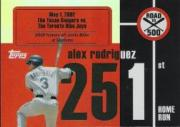 2007 Topps Alex Rodriguez Road to 500 #ARHR251 Alex Rodriguez