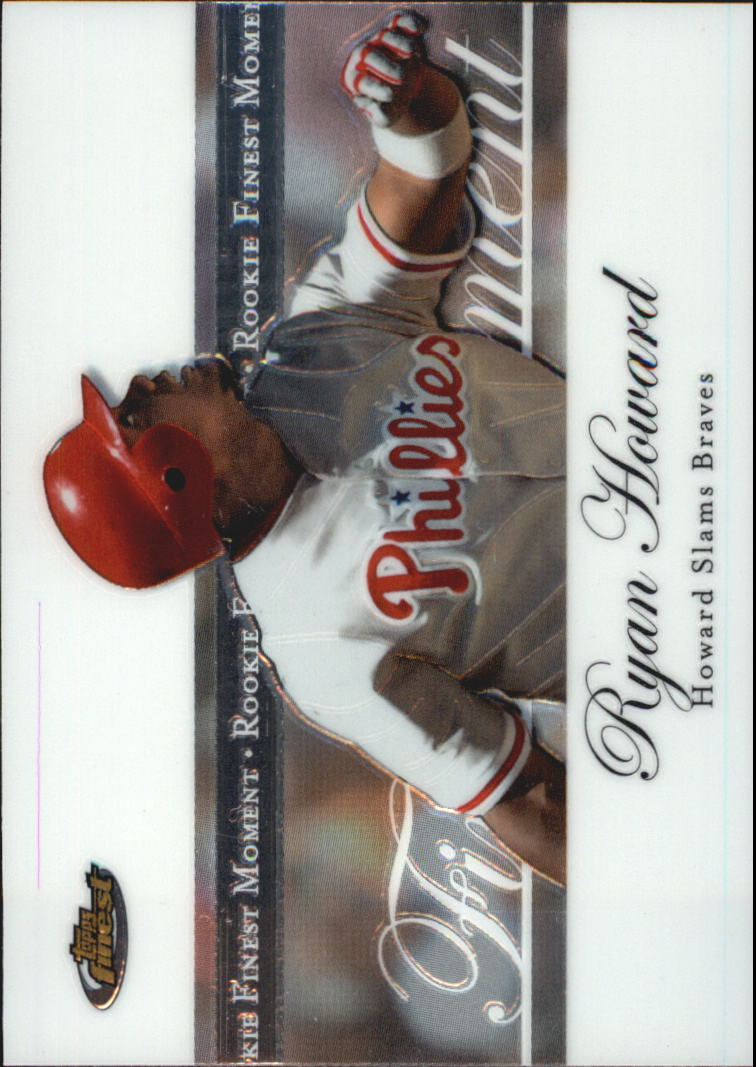 2007 Finest Rookie Finest Moments #RH Ryan Howard