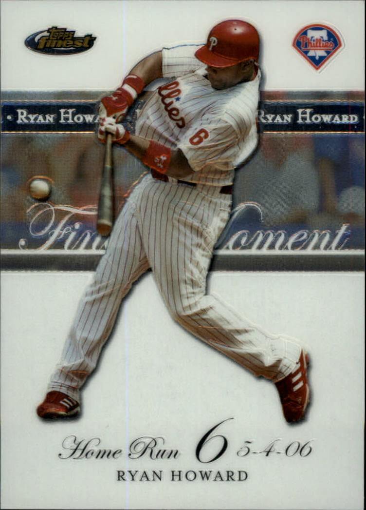 2007 Finest Ryan Howard Finest Moments #RHHR6 Ryan Howard
