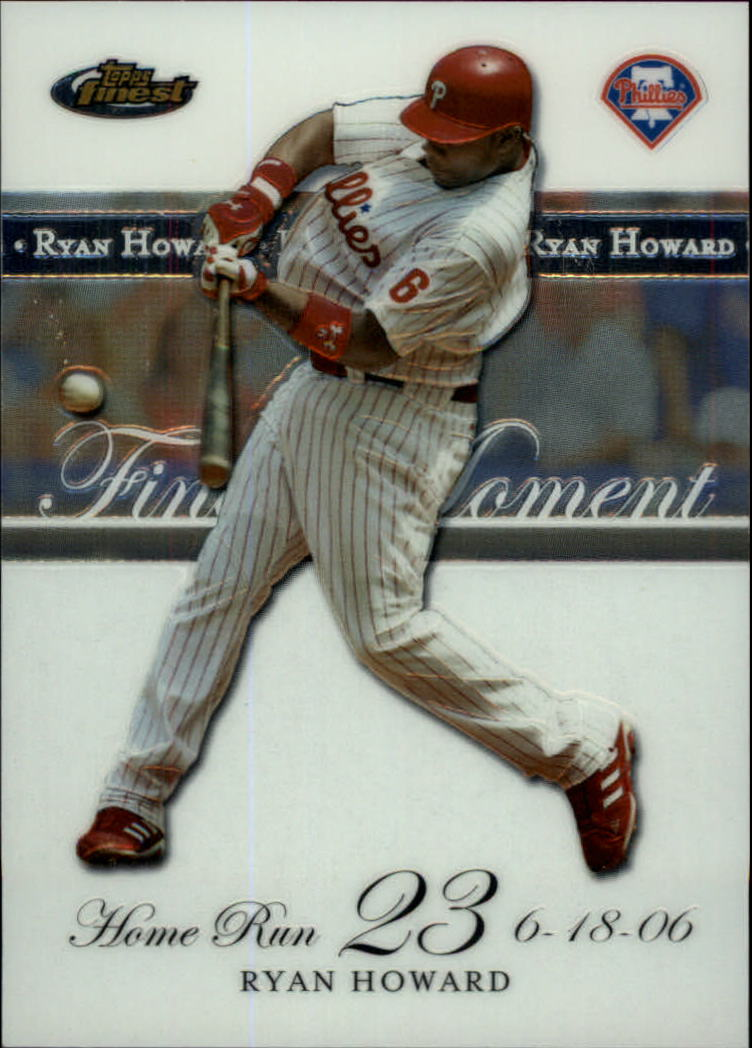 2007 Finest Ryan Howard Finest Moments #RHHR23 Ryan Howard