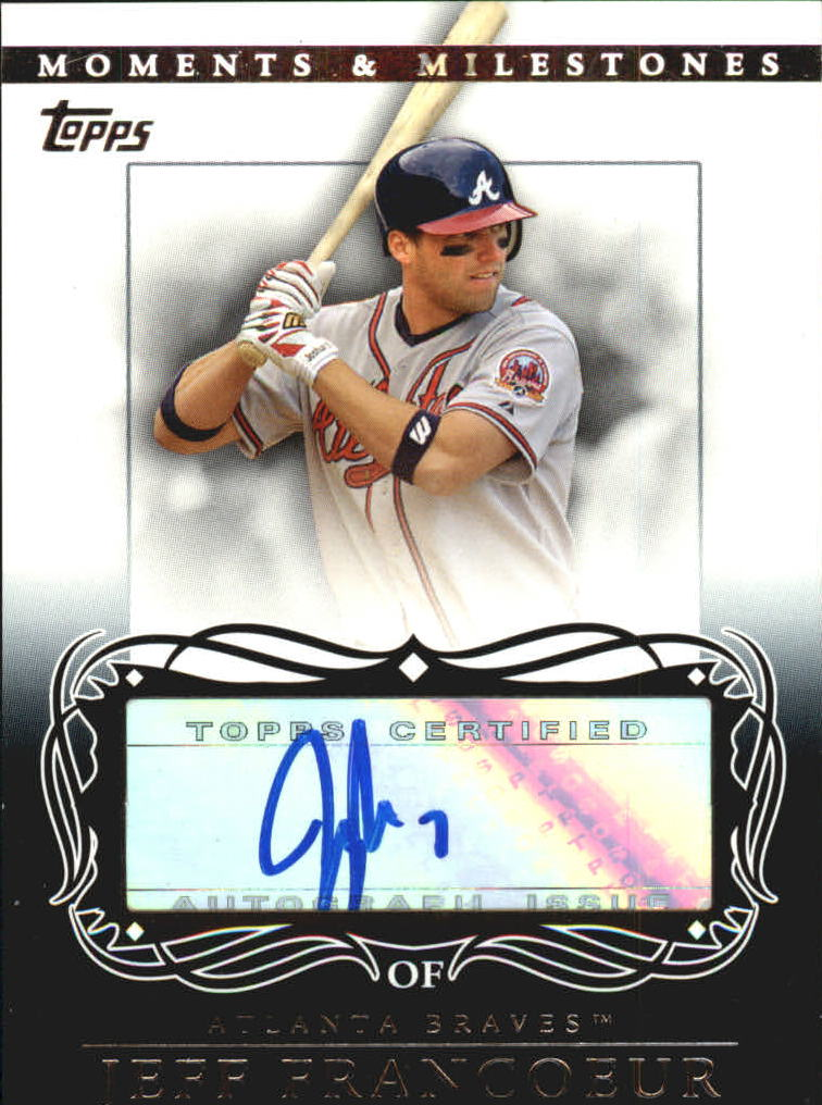 2007 Topps Moments and Milestones Milestone Autographs #JF Jeff Francoeur D