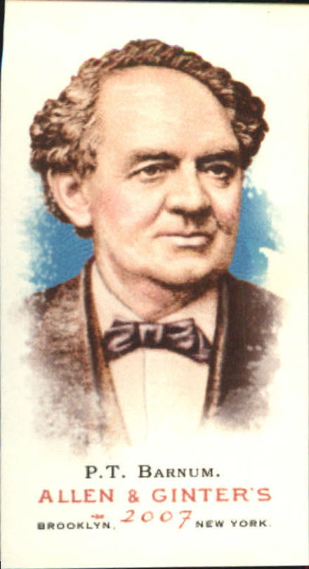 2007 Topps Allen and Ginter Mini #26 P.T. Barnum