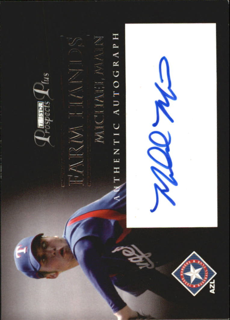 2007 TRISTAR Prospects Plus Farm Hands Autographs #MM Michael Main