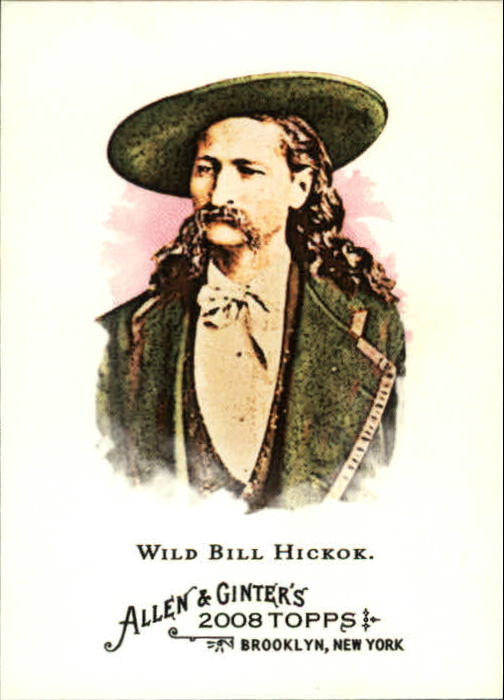 2008 Topps Allen and Ginter #133 Wild Bill Hickok