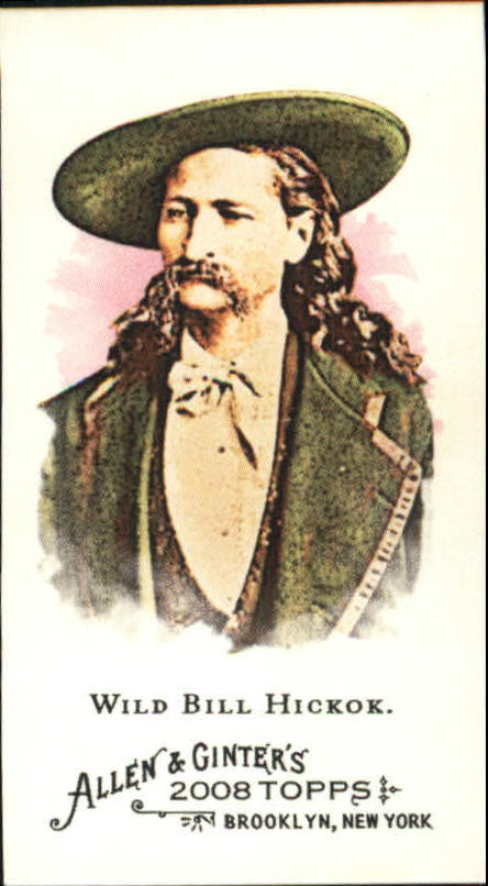 2008 Topps Allen and Ginter Mini #133 Wild Bill Hickok