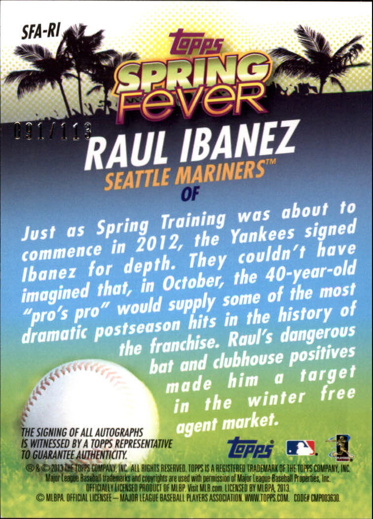 2013 Topps Spring Fever Autographs #RI Raul Ibanez/113