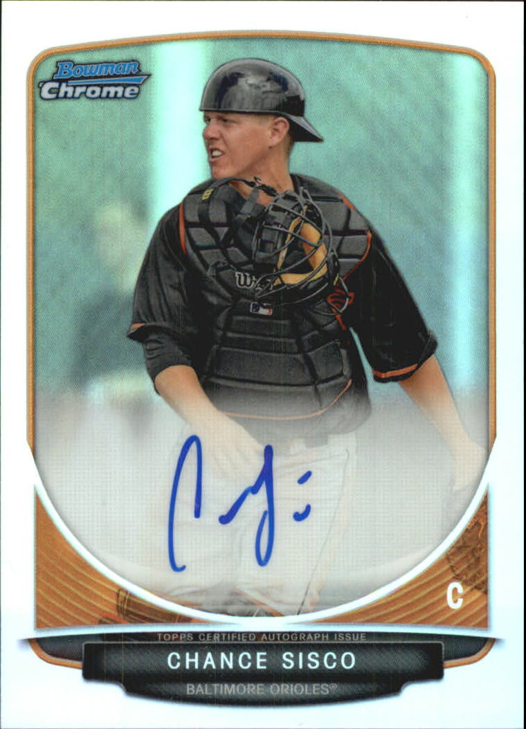 2013 Bowman Chrome Draft Draft Pick Autographs Refractors #CS Chance Sisco