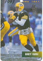 1993 Dog Tags #62 Brett Favre