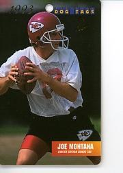 1993 Dog Tags #LE1 Joe Montana Bonus