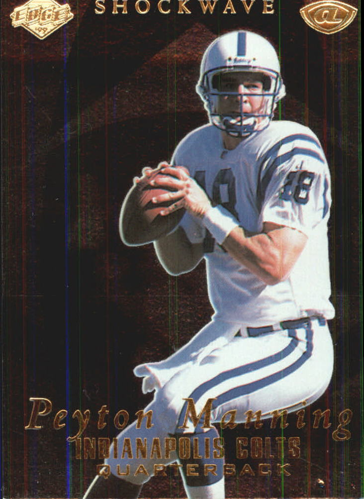 1999 Collector's Edge Advantage Shockwaves #SW10 Peyton Manning