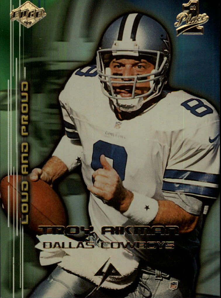 1999 Collector's Edge First Place Loud and Proud #LP17 Troy Aikman