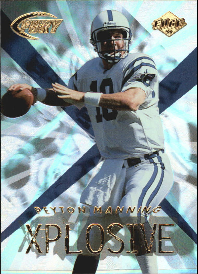 1999 Collector's Edge Fury Xplosive #10 Peyton Manning