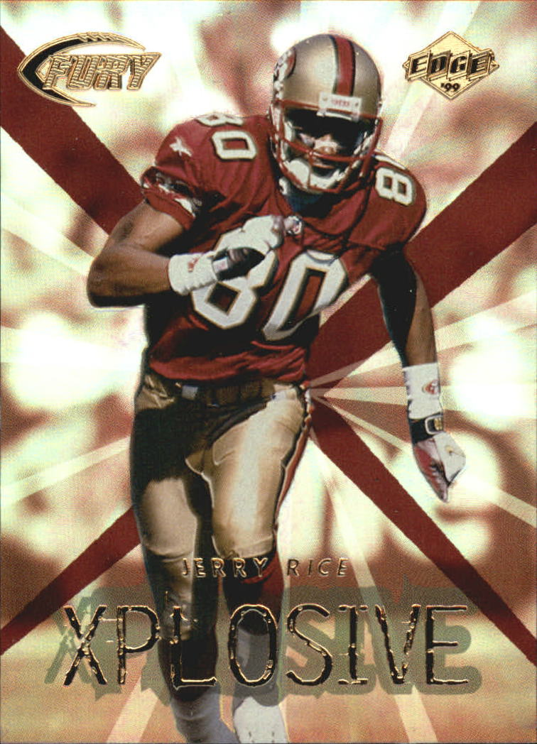 1999 Collector's Edge Fury Xplosive #19 Jerry Rice
