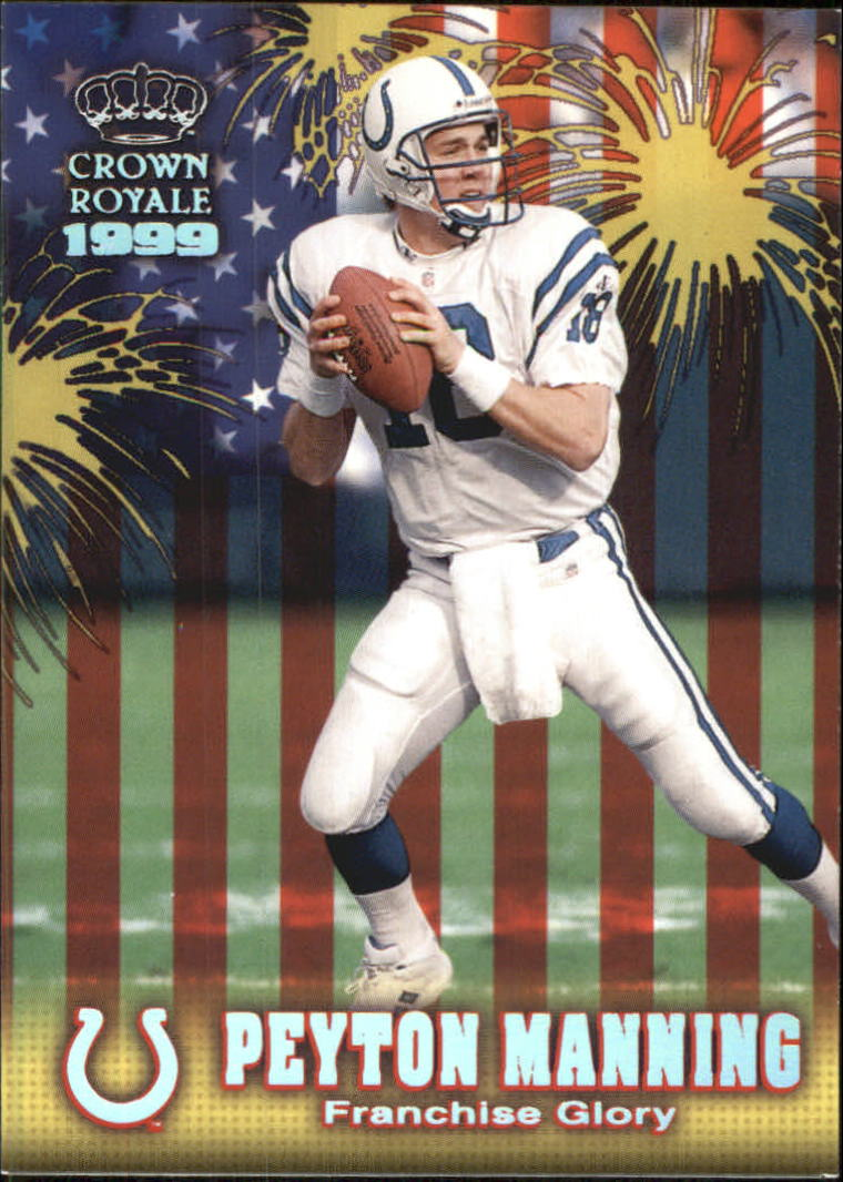 1999 Crown Royale Franchise Glory #10 Peyton Manning