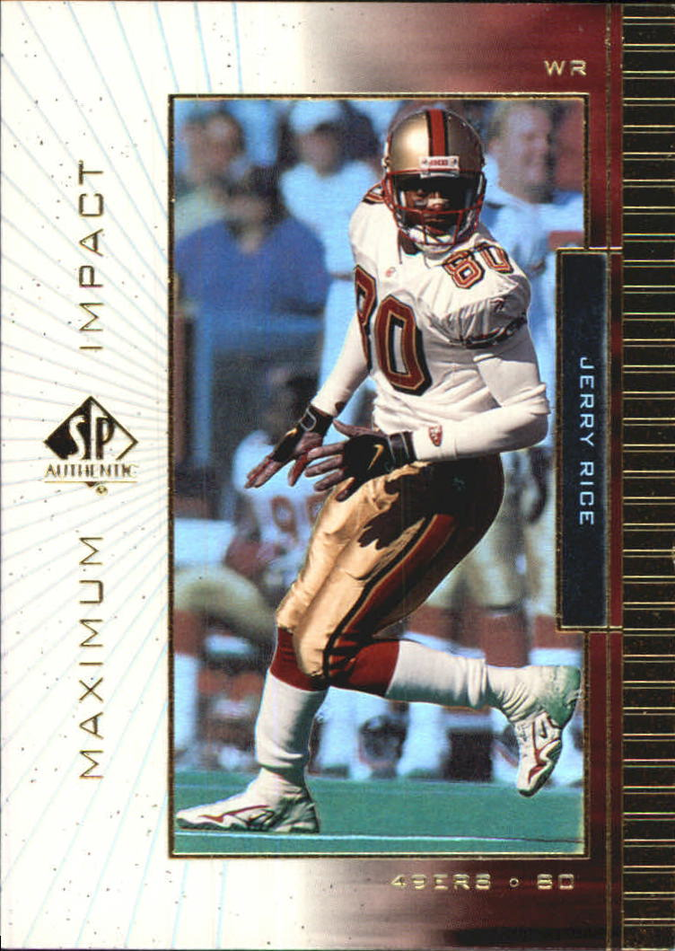 1999 SP Authentic Maximum Impact #MI1 Jerry Rice
