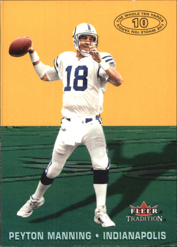 2000 Fleer Tradition Whole Ten Yards #6 Peyton Manning