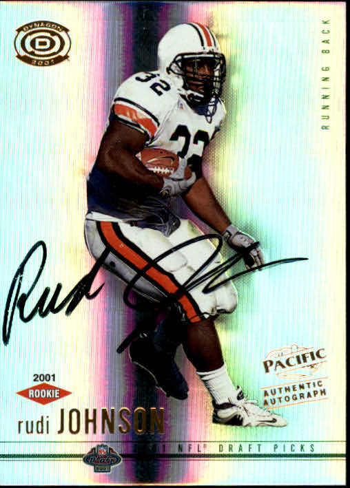 2001 Pacific Dynagon #119 Rudi Johnson AU RC