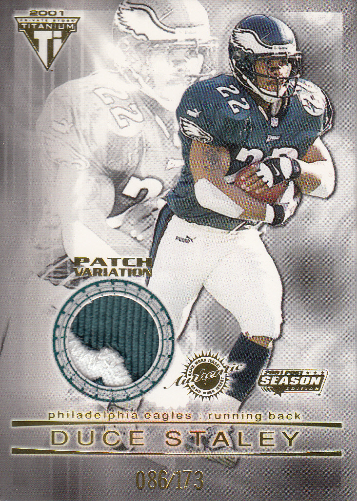 2001 Titanium Post Season Jersey Patches #78 Duce Staley/173