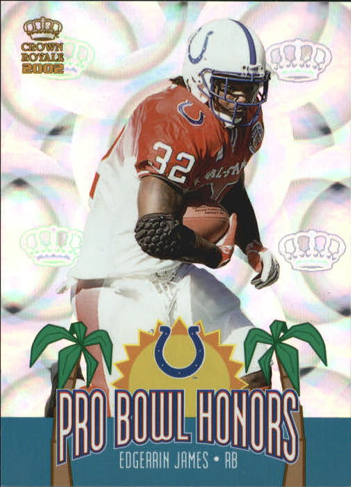 2002 Crown Royale Pro Bowl Honors #7 Edgerrin James