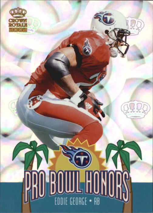 2002 Crown Royale Pro Bowl Honors #20 Eddie George