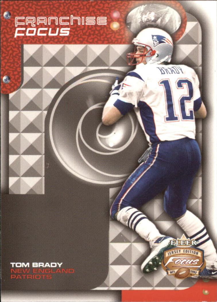 2002 Fleer Focus JE Franchise Focus #19 Tom Brady