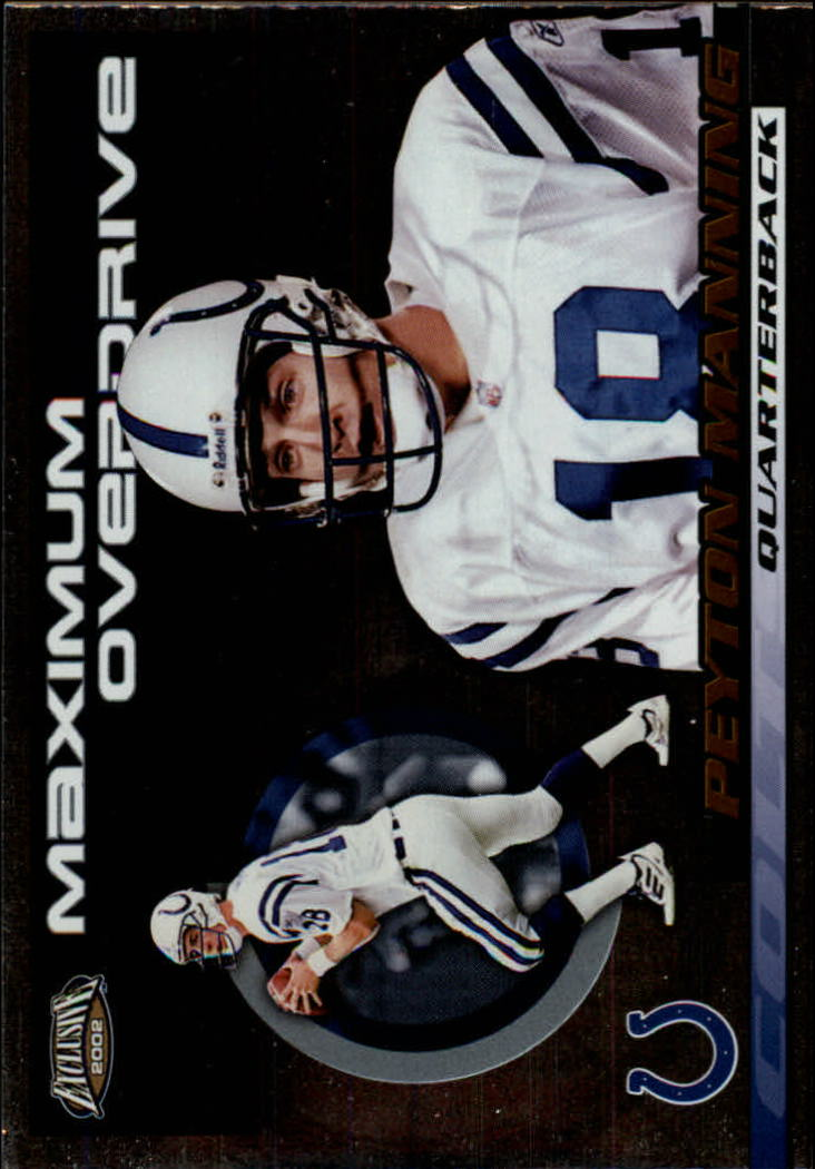 2002 Pacific Exclusive Maximum Overdrive #17 Peyton Manning