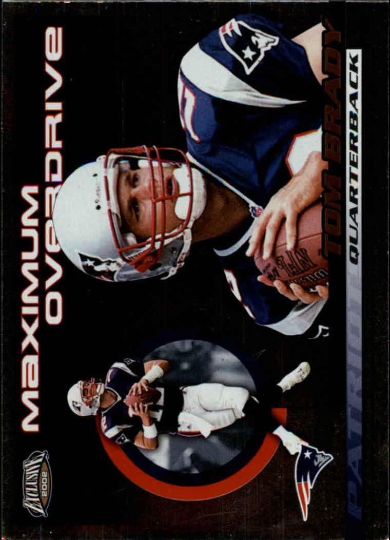 2002 Pacific Exclusive Maximum Overdrive #21 Tom Brady