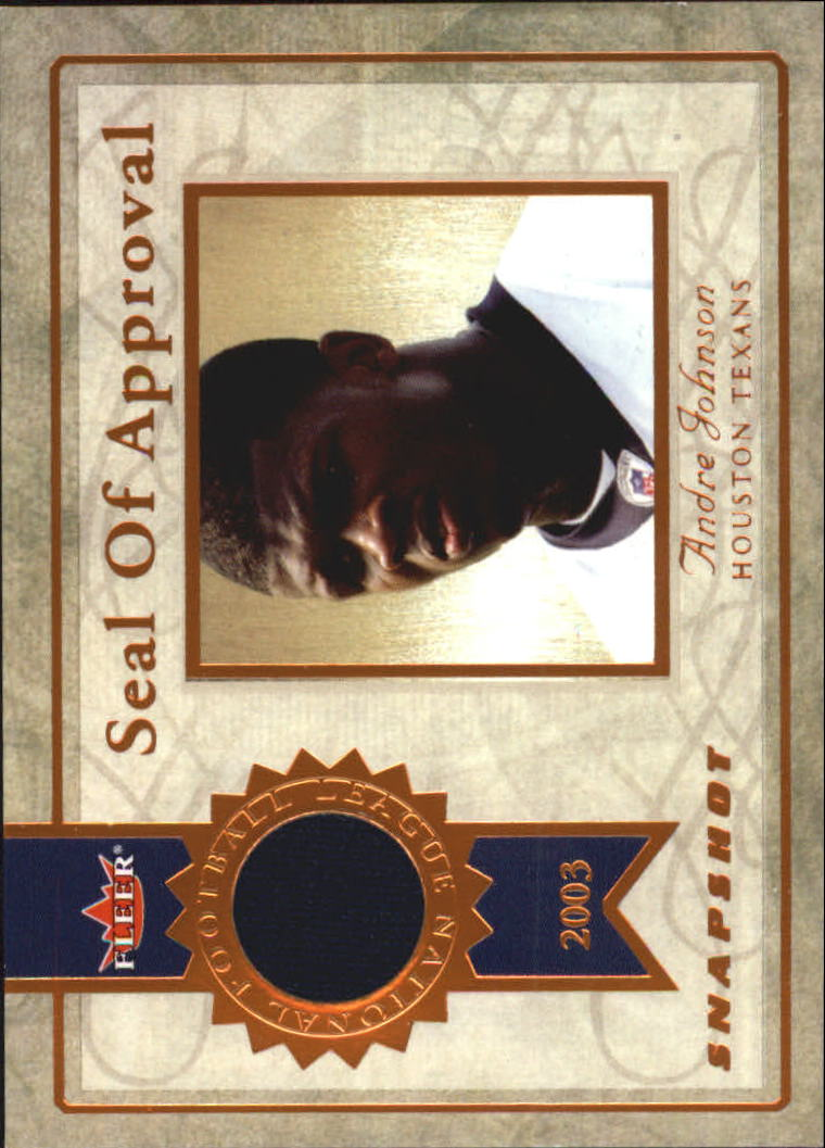 2003 Fleer Snapshot Seal of Approval Jerseys Bronze #SAAJ Andre Johnson