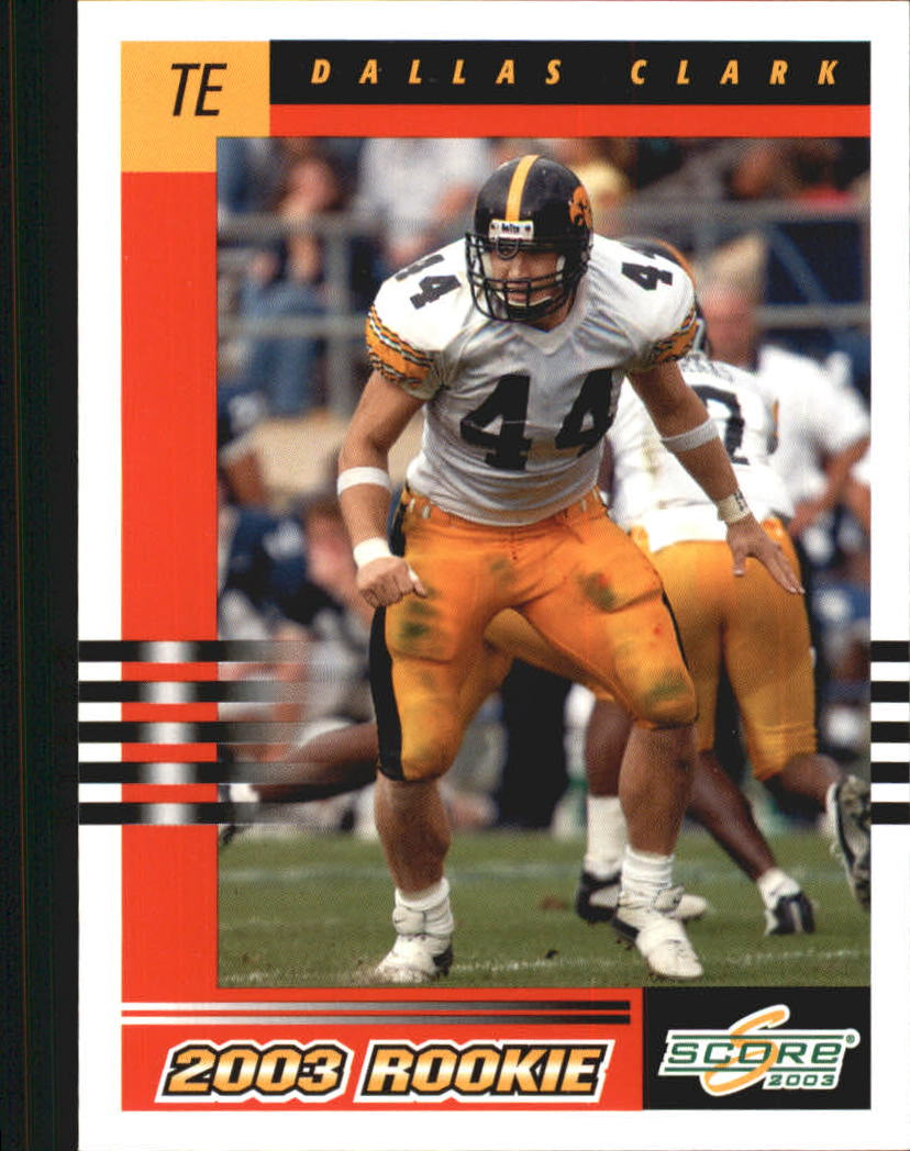 2003 Score #310 Dallas Clark RC