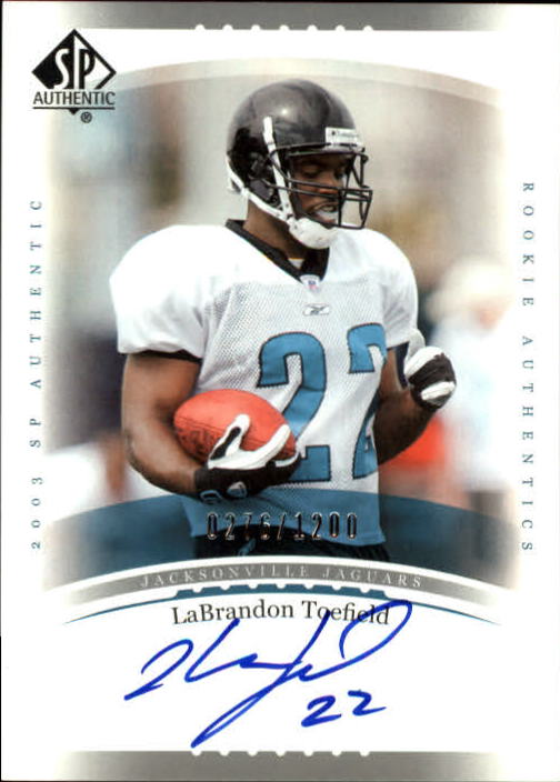 2003 SP Authentic #230 LaBrandon Toefield AU RC