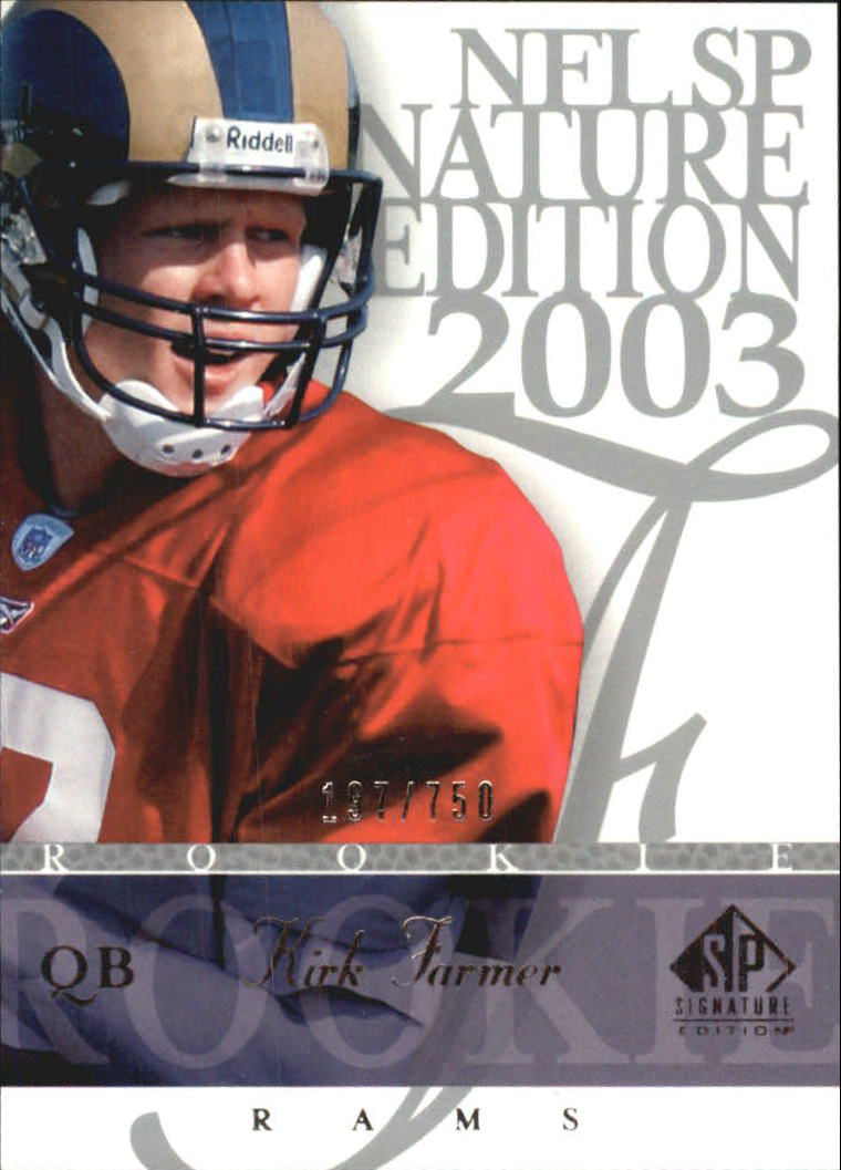 2003 SP Signature #102 Kirk Farmer RC