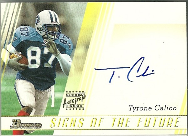 2003 Bowman Signs of the Future Autographs #SFTC Tyrone Calico L