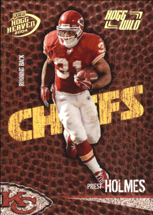 2004 Playoff Hogg Heaven Hogg Wild #47 Priest Holmes