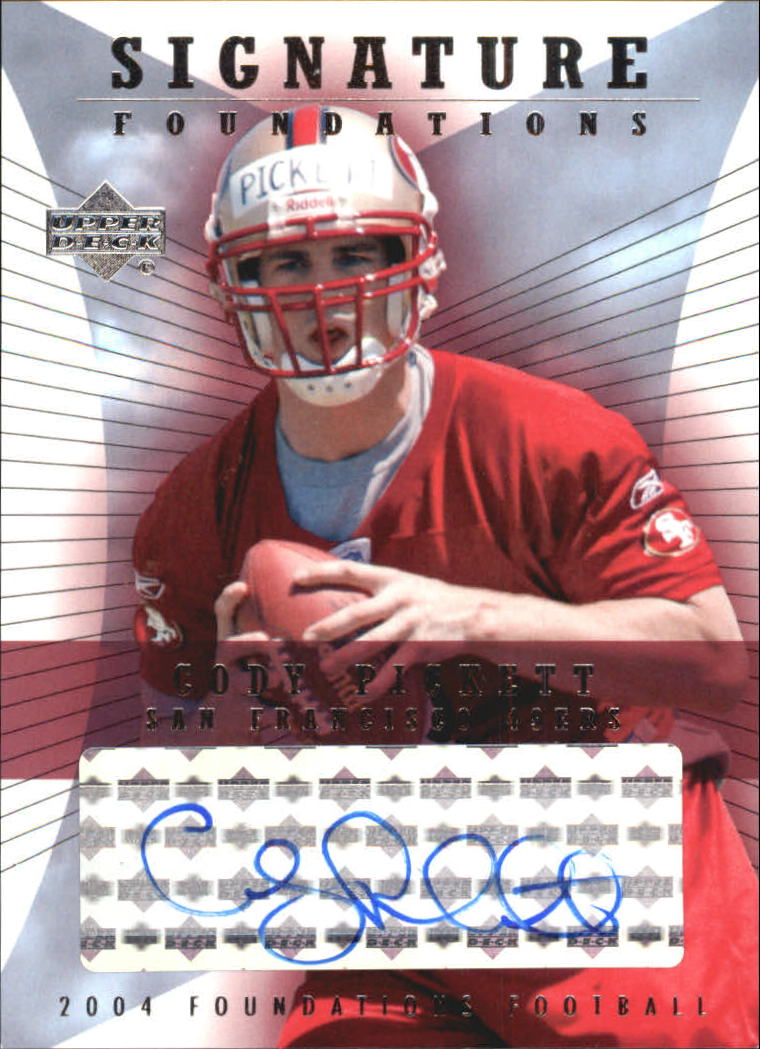 2004 Upper Deck Foundations Signature Foundations #SFCO Cody Pickett
