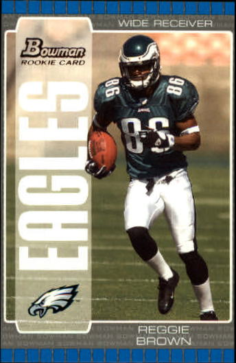 2005 Bowman #158 Reggie Brown RC