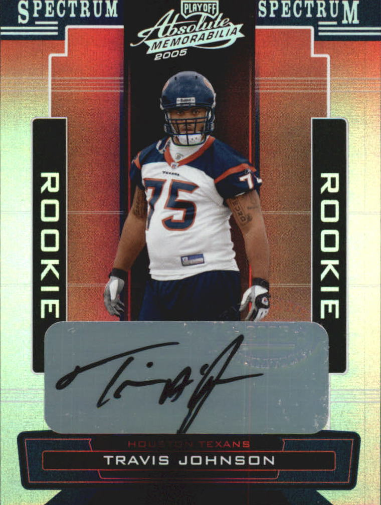 2005 Absolute Memorabilia Spectrum Silver Autographs #155 Travis Johnson/249